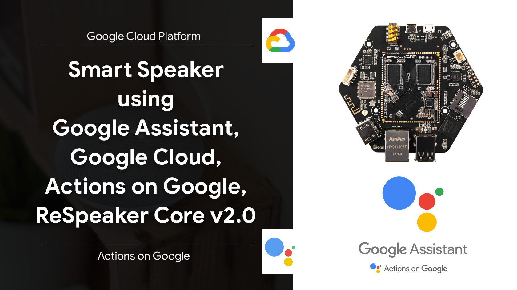 How to build your own smart speaker – Google Assistant, Google Cloud